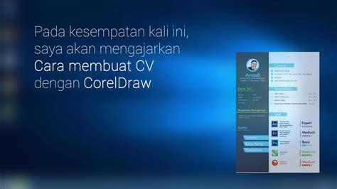 membuat cv dengan coreldraw cara membuat cv dengan coreldraw tutorial youtube