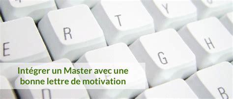 Lettre De Motivation Ecole Superieure D Architecture lettre de motivation master nos astuces