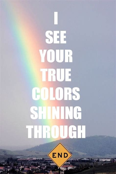 true colors shining through pin by on liar liar your are on