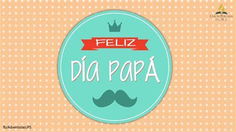 programa adventista dia del padre feliz d 237 a pap 225 youtube
