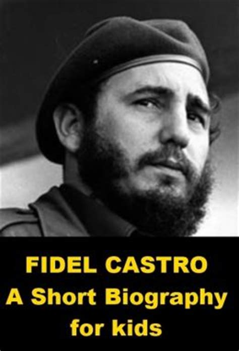 biography fidel castro fidel castro a short biography for kids by josephine