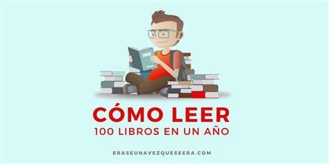 recomendaciones de libros para leer en pareja c 243 mo leer 100 libros en un a 241 o infograf 237 a