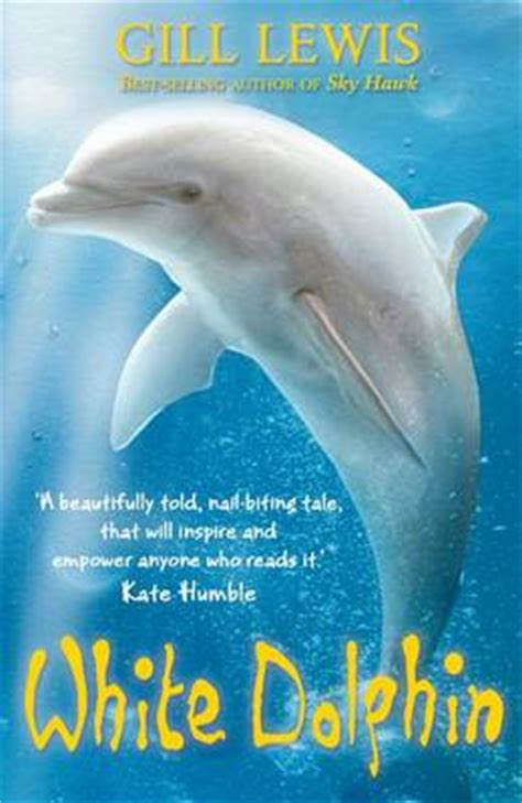 dolphins a kid s book of cool images and amazing facts about dolphins nature books for children series volume 5 books white dolphin by gill lewis buy books at
