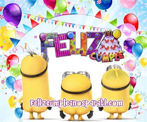 imagenes feliz cumpleaños xiomara nuevas imagenes de feliz cumplea 241 os con los minions