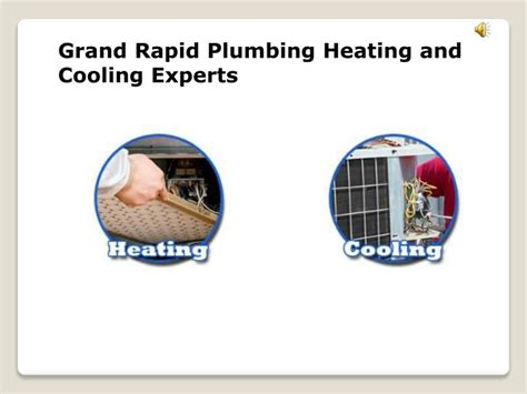Rapids Plumbing And Heating by Ppt Heating And Cooling Grand Rapids Powerpoint