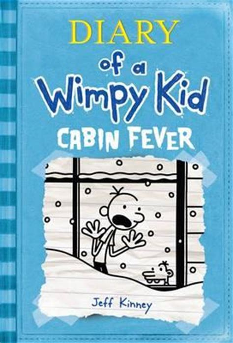 Diary Of A Wimpy Kid Cabin Fever by Cabin Fever Diary Of A Wimpy Kid Jeff Kinney