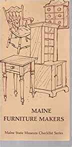 Maine Furniture Makers by Maine Furniture Makers Maine State Museum Checklist