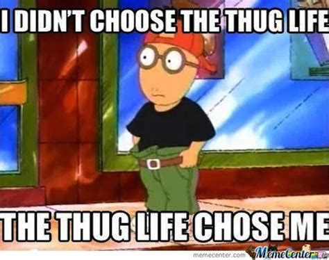 Funny Arthur Memes - 20 best i didn t choose the thug life memes smosh