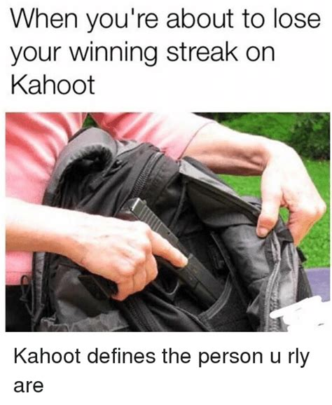 swing when youre winning when you re about to lose your winning streak on kahoot