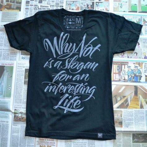 Tshirt Kaos Why Not 27 contoh kaos dengan desain keren dan elegan zen