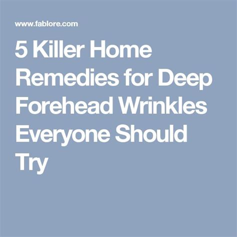 5 killer home remedies for forehead wrinkles everyone