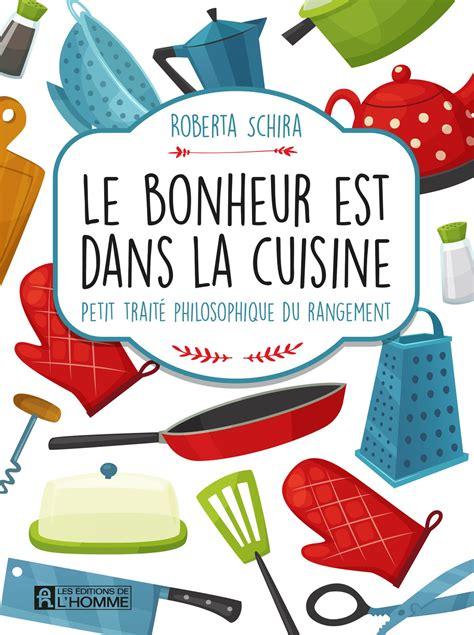 livre le bonheur est dans la cuisine petit trait 233