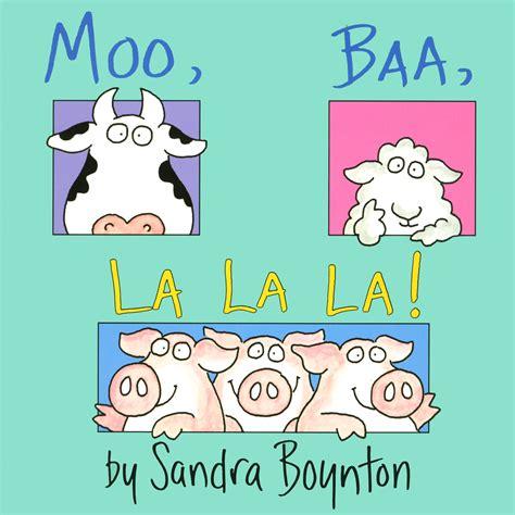 moo baa la la moo baa la la la book by sandra boynton official publisher page simon schuster