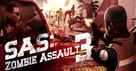 sas assault 3 apk sas assault 3 apk mod unlimited free version no root offline obb
