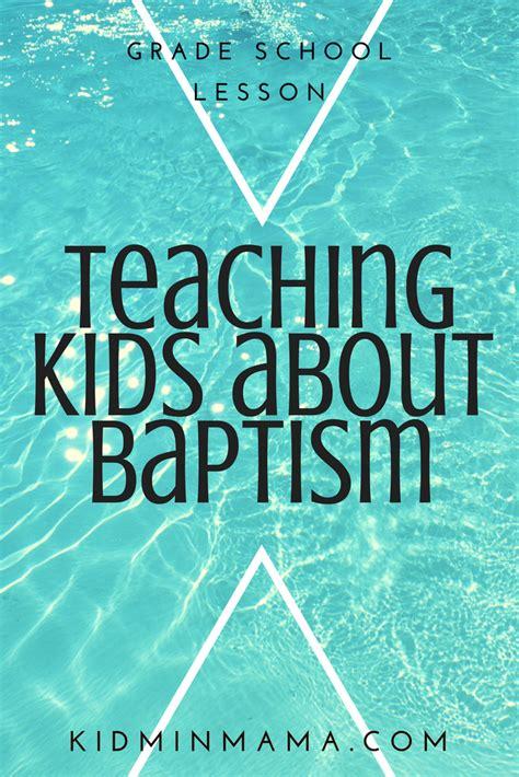 Teaching Kids About Baptism A Grade School Elementary