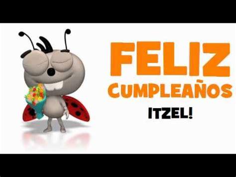 imagenes feliz cumpleaños itzel feliz cumplea 209 os itzel youtube