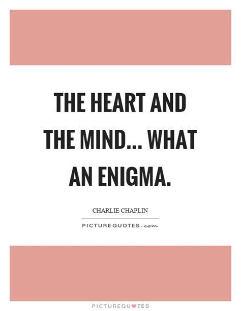 enigma film quotes the heart and the mind what an enigma picture quotes