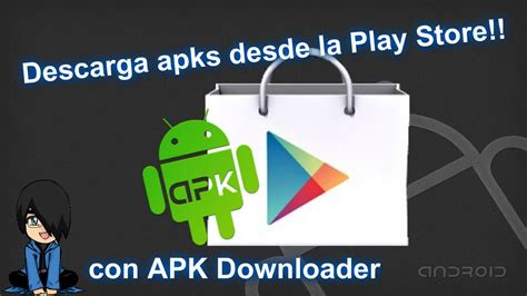 what are apks 161 descarga apks desde play con apk downloader