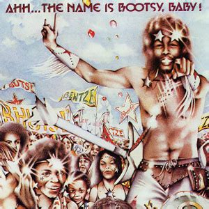 boats and hoes band name ahh the name is bootsy baby discontinued