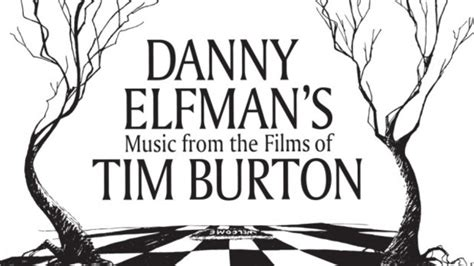 quintessential quotes from cult film directors tim burton danny elfman s music from the films of tim burton