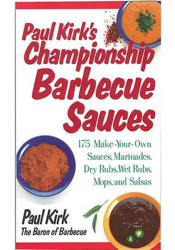 barbecue cookbook 2 in 1 watering barbecue sauces rubs and marinades iconic bbq recipes with rubs sauces marinades bastes butter and glazes books paul kirk s chionship bbq sauces cook book 169850