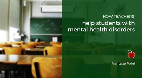 teacher  students  mental health disorders vantage point