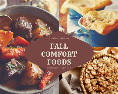 fall comfort food 12 delicious fall comfort foods 24 7 moms