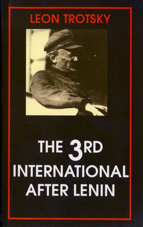 trotsky on lenin books the 3rd international after lenin revolutionary books