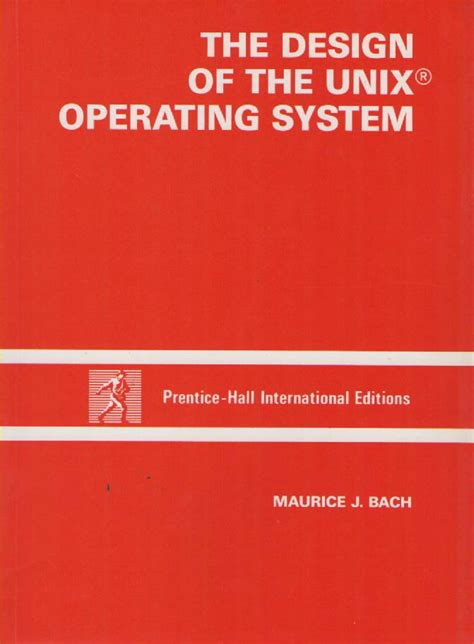 The Unix Operating System the design of the unix operating system computing history
