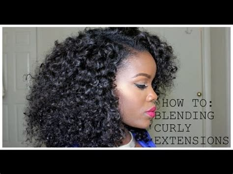 how to blend your leave out with curly hair extensions how to blending your natural hair with curly extensions