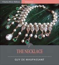 biography of guy de maupassant the necklace stylisticskateverezumska