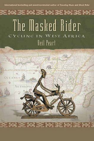 the masked rider cycling in west africa ebook the masked rider cycling in west africa by neil peart