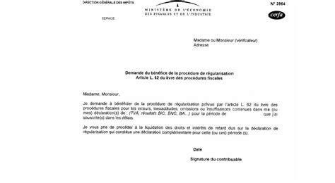 Demande De Rattachement Fiscal Lettre Demande Du B 233 N 233 Fice De La Proc 233 Dure De R 233 Gularisation Article L62 Du Lpf