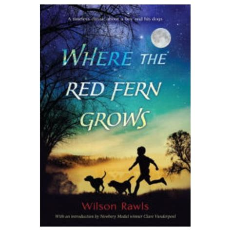 printable version of where the red fern grows where the red fern grows reprint paperback wilson
