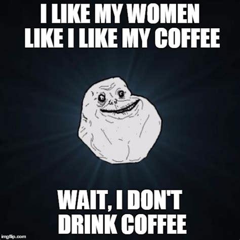 My Meme Maker - forever alone meme imgflip