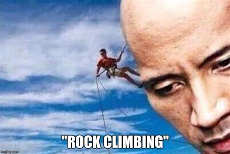 Funny Rock Memes - rock climbing get it imgflip