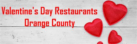 valentines day places 2016 s day restaurants in orange county ca