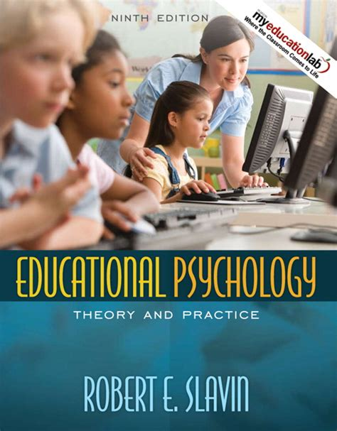 educational psychology theory and practice with mylab education with enhanced pearson etext leaf version access card package 12th edition what s new in ed psych tests measurements slavin educational psychology theory and practice