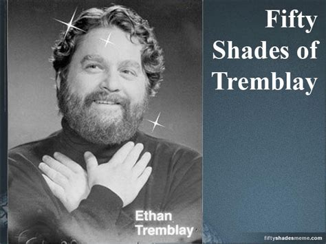 50 Shades Of Gray Meme - shades of tremblay fifty shades of grey know your meme