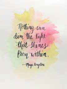 nothing can dim the light that shines from within shines from within the daily quotes