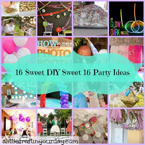 ideas for your 16 sweet diy sweet 16 ideas a craft in your day