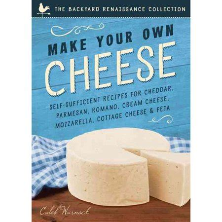 make your own cottage cheese make your own cheese self sufficient recipes for cheddar