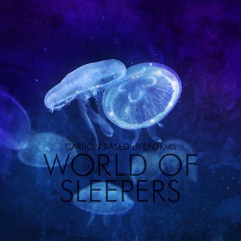 World Of Sleepers world of sleepers carbon based lifeforms