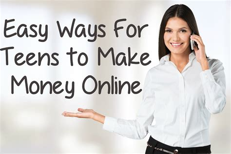 Easy Ways Of Making Money Online - 12 easy ways for teens to make money online today