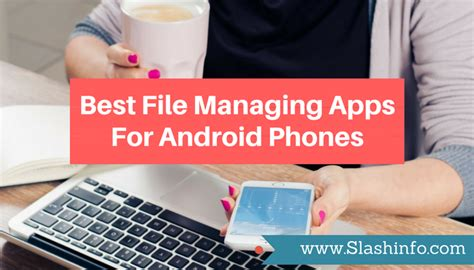 best file managers the 6 best file managers for android phones
