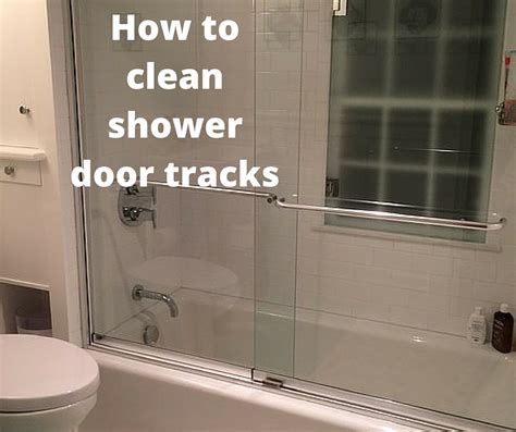 best way to clean shower door tracks