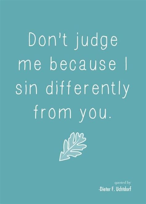 if you believe testo boom everybody sins except ppl are so to judge ya