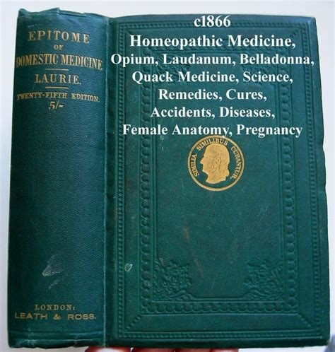 an epitome of the homeopathic healing containing the new discoveries and improvements to the present time designed for the use of families and companion for the physician classic reprint books 17 best images about antique quack books 4 sale