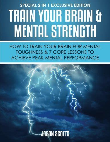 mental toughness mental for strength and fitness books your brain mental strength how to your
