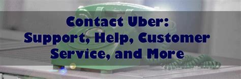 uber help desk phone number contact uber support help customer service and more